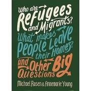 Qui sont les réfugiés et les migrants Ce qui rend les gens quittent leur par Michael Rosen