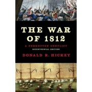 The War of 1812: A Forgotten Conflict, Paperback