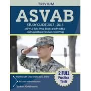 ASVAB Study Guide 2017-2018: ASVAB Test Prep Book and Practice Test Questions (Trivium Test Prep), Paperback