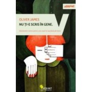 Nu ti-e scris in gene - Oliver James