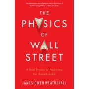 The Physics of Wall Street: A Brief History of Predicting the Unpredictable, Paperback