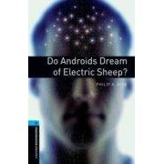 Vv.aa. Do Androids Dream Of Electric Sheep? (obl 5: Oxford Bookworms Lib Rary