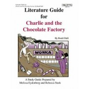 Literature Guide for Charlie and the Chocolate Factory, Paperback/Melissa Eydenberg