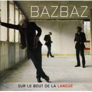 Camille Bazbaz - Sur Le Bout De La Langue (0828768025628) (1 CD)