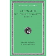 Athenaeus - The Learned Banqueters(Cartonat) (9780674996243)