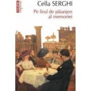 Confesiuni - Pe firul de paianjen al memoriei - Cella Serghi