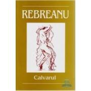 Calvarul - Liviu Rebreanu