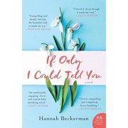 If Only I Could Tell You, Hardcover/Hannah Beckerman