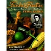 Frida's Fiestas: Recipes and Reminiscences of Life with Frida Kahlo, Hardcover