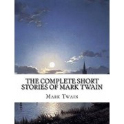 The Complete Short Stories of Mark Twain, Paperback/Mark Twain
