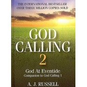 God Calling 2: A Companion Volume to God Calling, by Two Listeners, Hardcover/A. J. Russell