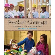Pocket Change: Pitching in for a Better World, Hardcover