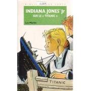Indiana jones Jr sur le Titanic - Les Martin - Livre