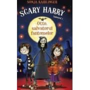Scary Harry Vol. 1 Otto salvatorul fantomelor - Sonja Kaiblinger