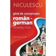 Ghid de conversatie roman - german pentru toti/Kristine Lazar
