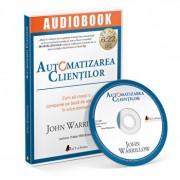 Automatizarea clientilor. Cum sa creezi o companie pe baza de abonament in orice domeniu/John Warrillow