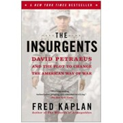 The Insurgents: David Petraeus and the Plot to Change the American Way of War, Paperback/Fred Kaplan