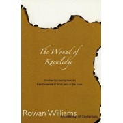 Wound of Knowledge: Christian Spirituality from the New Testament to St. John of the Cross, Paperback/Rowan Williams