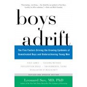 Boys Adrift: The Five Factors Driving the Growing Epidemic of Unmotivated Boys and Underachieving Young Men, Paperback