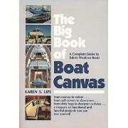 The Big Book of Boat Canvas: A Complete Guide to Fabric Work on Boats, Paperback/Karen Lipe