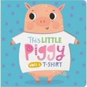 This Little Piggy Wore a T-Shirt, Hardcover/Make Believe Ideas Ltd
