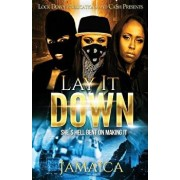 Lay It Down: She's Hell Bent on Making It, Paperback/Jamaica