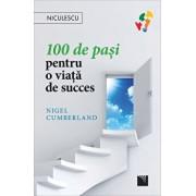 100 de pasi pentru o viata de succes/Nigel Cumberland