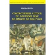 Controverses autour du deuxieme sexe de Simone de Beauvoir - Simona Necula