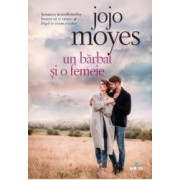 Un barbat si o femeie - Jojo Moyes