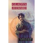 Gladys Aylward: The Little Woman, Paperback