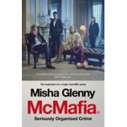 McMafia - Seriously Organised Crime (Glenny Misha)(Paperback) (9781784706746)