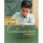 The Language-Rich Classroom: A Research-Based Framework for Teaching English Language Learners, Paperback/Persida Himmele