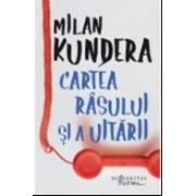 Cartea rasului si a uitarii/Milan Kundera