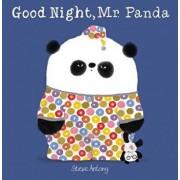 Good Night, Mr. Panda, Hardcover/Steve Antony