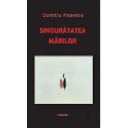 Singuratatea marilor/Dumitru Popescu
