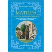 Matilda o dadaca nemaipomenita - Christianna Brand