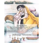 Kama Sutra: An Illustrated Guide to the Erotic Art of Love and Sex: Kama Sutra Sex Positions Pictures, Paperback