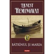 Batrinul si marea/Ernest Hemingway