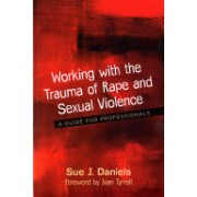 Working with the Trauma of Rape and Sexual Violence - A Guide for Professionals (Daniels Sue J.)(Paperback) (9781785921117)