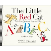 The Little Red Cat Who Ran Away and Learned His ABC's (the Hard Way), Hardcover