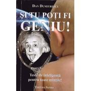 Si tu poti fi geniu! Teste de inteligenta pentru toate mintile! (eBook)