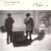 Anouar Brahem Trio - Astrakan Cafe (0601215949421) (1 CD)