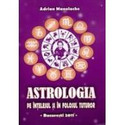 Astrologia pe înţelesul şi în folosul tuturor (ed. CPCP Serti).