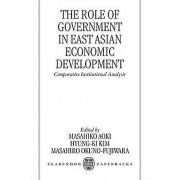 The Role of Government in East Asian Economic Development Comparat...