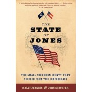 The State of Jones: The Small Southern County That Seceded from the Confederacy, Paperback