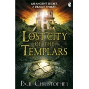 Lost City of the Templars, Paperback/Paul Christopher
