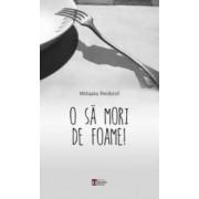 O Sa Mori De Foame - Mihaela Feodorof