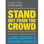 Stand Out from the Crowd. Key Skills for Study, Work and Life, Paperback/Laura Dorian