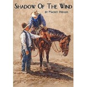 Shadow of the Wind, Paperback/Mackey Hedges