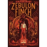 The Death and Life of Zebulon Finch, Volume One: At the Edge of Empire, Paperback